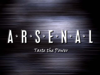 A.R.S.E.N.A.L Taste the Power