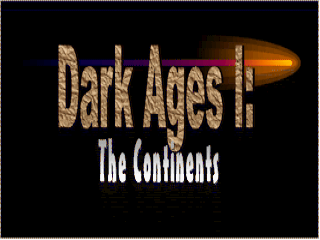 Dark Ages I: The Continents