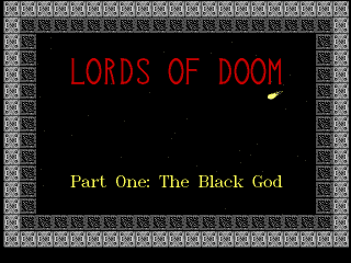 Lords of Doom: Part One: The Black God